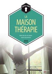 La maison-thérapie : notre lieu de vie comme source de jouvence