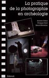 La pratique de la photographie en archéologie