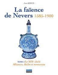 La faïence de Nevers 1585 - 1900