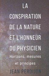 La conspiration de la nature et l'honneur du physicien