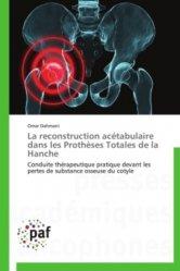 La reconstruction acétabulaire dans les prothèses totales de la hanche