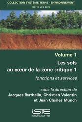 Les sols au coeur de la zone critique volume 1