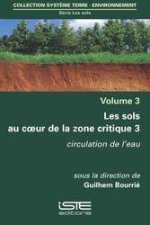 Les sols au coeur de la zone critique volume 3