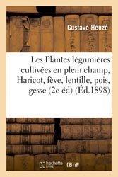 Les Plantes légumières cultivées en plein champ, Haricot, fève, lentille, pois, gesse, carotte