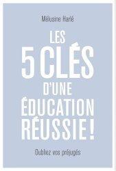 Les 5 clés d'une éducation réussie