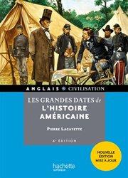 Les Grandes Dates de l'Histoire Américaine - 6e Edition