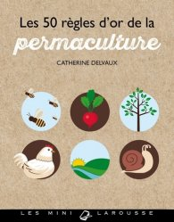 Les 50 règles d'or de la permaculture