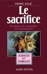 Le sacrifice, fondateur de civilisation et d'individuation