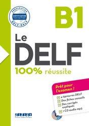 Le DELF 100% Réussite B1 : Livre et CD