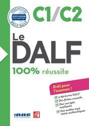 Le DALF 100% Réussite C1 - C2 : Livre et CD
