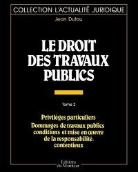 Le droit des travaux publics - Tome 2