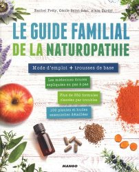 Le guide familial de la naturopathie : 10 médecines douces expliquées en pas à pas