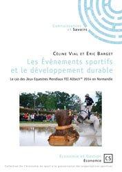 Les événements sportifs et le développement durable - Le cas des Jeux Equestres Mondiaux FEI Alltech 2014 en Normandie