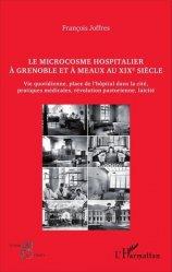 Le microcosme hospitalier à Grenoble et à Meaux au XIXe siècle