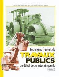 Les engins français de travaux publics au début des années cinquante