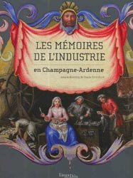 Les mémoires de l'industrie en Champagne-Ardenne