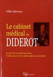 Le cabinet médical de Diderot - La part de la médecine dans l'élaboration d'une philosophie matérialiste
