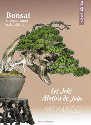 Les jolis matins de juin : Bonsai international exhibition : Monaco 2017