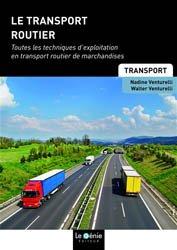 Le transport routier : toutes les techniques d'exploitation en transport routier de marchandises : BTS transport