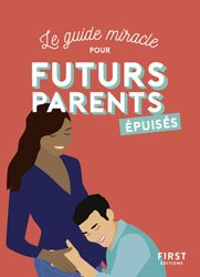 Le guide miracle pour futurs parents epuisés