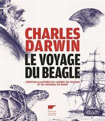 Le voyage du Beagle : l'édition illustrée du carnet de voyage et du journal de bord