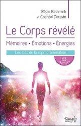 Le corps révélé : mémoire, émotions, énergies : les clés de la reprogrammation