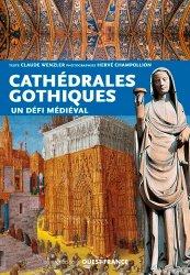 Les cathédrales gothiques : un défi médiéval
