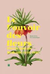 Le Pouvoir des fleurs - Pierre-Joseph Redouté (1759-1840)