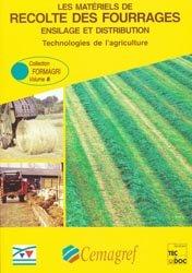 Les matériels de récolte des fourrages, ensilage et distribution