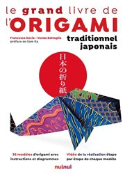 Le grand livre de l'origami traditionnel japonais