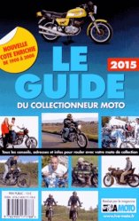 Le guide du collectionneur moto 2015