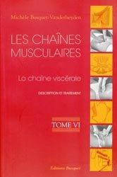 Les chaînes musculaires Tome 6 La chaîne viscérale