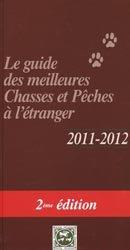 Le guide des meilleures Chasses et Pêches à l'étranger 2011 - 2012