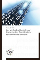 Les Méthodes Hybrides en Optimisation Combinatoire