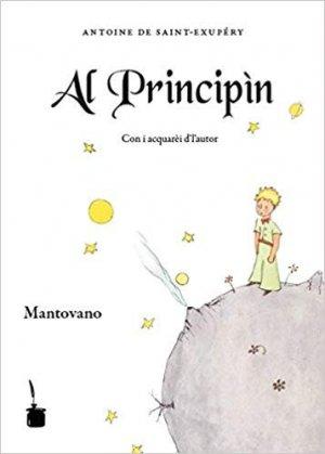 Le Petit Prince en Mantovano (Italien) - Tirage Limité.