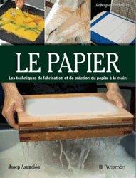 Le papier - Création et fabrication