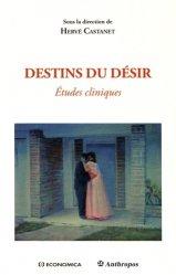 Livre Destins du désir CASTANET Hervé  Psychanalyse Destins du désir