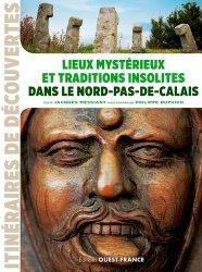 Lieux mystérieux et traditions insolites dans Nord-Pas-De-calais