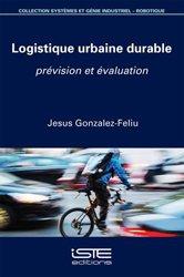 Logistique urbaine durable : prévision et évaluation