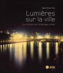Lumières sur la ville - Une histoire de l'éclairage urbain