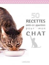 50 recettes anti-croquettes pour mon chat