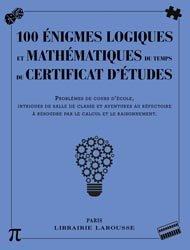 100 énigmes logiques mathématiques du temps certificat études