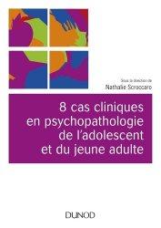 8 cas cliniques en psychopathologie de l'adolescent