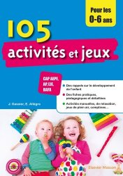 105 activités et jeux pour les enfants de 0 à 6 ans