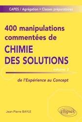 400 manipulations commentées de chimie des solutions