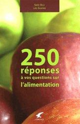 250 réponses à vos questions sur l'alimentation