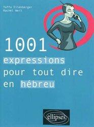 1001 EXPRESSIONS POUR TOUT DIRE EN H?BREU