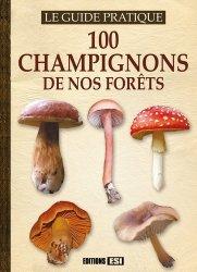100 champignons de nos forêts