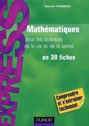 Mathématiques pour les sciences de la vie et de la santé en 30 fiches