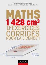 Mathématiques : 1350 cm3 d'exercices corrigés pour la licence